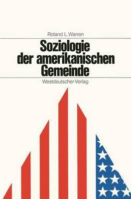 Soziologie Der Amerikanischen Gemeinde: Zur Theoretischen Begrundung Praktischer Gemeindearbeit