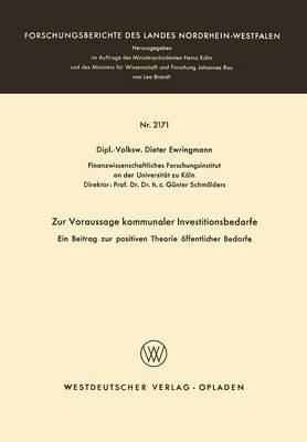 Zur Voraussage Kommunaler Investitionsbedarfe: Ein Beitrag Zur Positiven Theorie Offentlicher Bedarfe