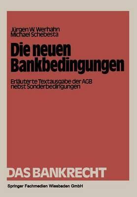 Die Neuen Bankbedingungen: Erlauterte Textausgabe Der Agb Nebst Sonderbedingungen