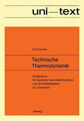 Technische Thermodynamik: Studienbuch Fur Studenten Des Maschinenbaus Und Der Elektrotechnik AB 1. Semester