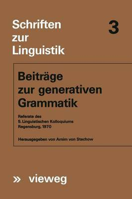 Beitrage Zur Generativen Grammatik: Referate Des 5. Linguistischen Kolloquiums Regensburg, 1970