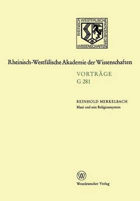 Mani Und Sein Religionssystem: 289. Sitzung Am 19. Dezember 1984 in Dusseldorf