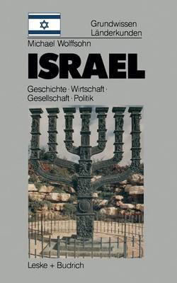 Israel: Grundwissen-Landerkunde Geschichte . Politik . Gesellschaft . Wirtschaft