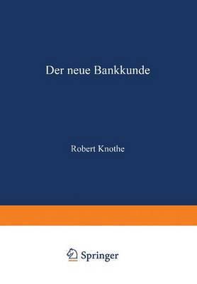 Der Neue Bankkunde: Wie Bemuhen Sich Die Kreditbanken Um Den Kleinen Mann?