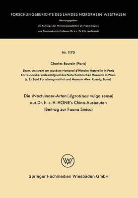 Die Noctuinae-Arten (Agrotinae Vulgo Sensu) Aus Dr. H.C. Hone's China-Ausbeuten: Beitrag Zur Fauna Sinica