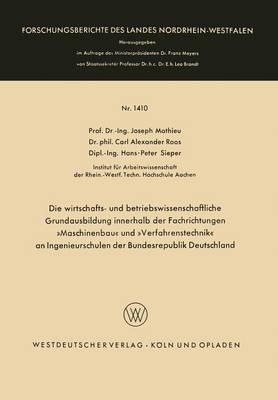 Die Wirtschafts- Und Betriebswissenschaftliche Grundausbildung Innerhalb Der Fachrichtungen -Maschinenbau- Und -Verfahrenstechnik- An Ingenieurschulen Der Bundesrepublik Deutschland
