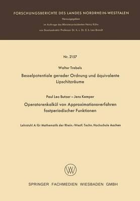 Besselpotentiale Gerader Ordnung Und Aquivalente Lipschitzraume. Operatorenkalkul Von Approximationsverfahren Fastperiodischer Funktionen