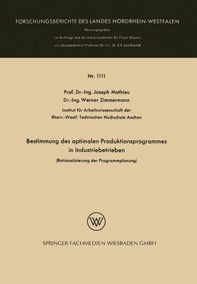 Bestimmung Des Optimalen Produktionsprogrammes in Industriebetrieben: Rationalisierung Der Programmplanung