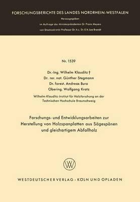 Forschungs- Und Entwicklungsarbeiten Zur Herstellung Von Holzspanplatten Aus Sagespanen Und Gleichartigem Abfallholz