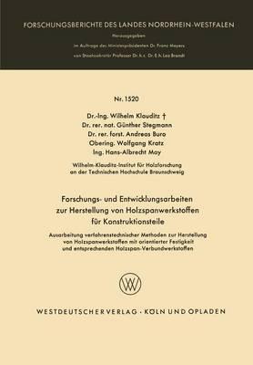 Forschungs- Und Entwicklungsarbeiten Zur Herstellung Von Holzspanwerkstoffen Fur Konstruktionsteile: Ausarbeitung Verfahrenstechnischer Methoden Zur Herstellung Von Holzspanwerkstoffen Mit Orientierter Festigkeit Und Entsprechenden Holzspan-Verbundwerksto