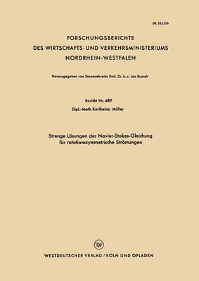 Strenge Losungen Der Navier-Stokes-Gleichung Fur Rotationssymmetrische Stromungen