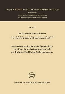 Untersuchungen Uber Die Auslaufgefahrlichkeit Von Flozen Der Steilen Lagerung Innerhalb Des Rheinisch-Westfalischen Steinkohlenbezirks