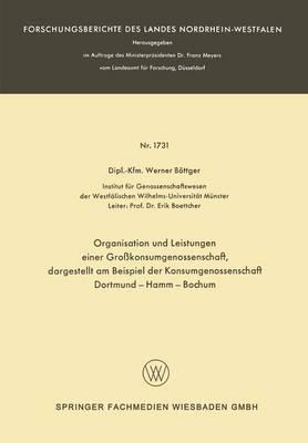 Organisation Und Leistungen Einer Grosskonsumgenossenschaft, Dargestellt Am Beispiel Der Konsumgenossenschaft Dortmund-Hamm-Bochum
