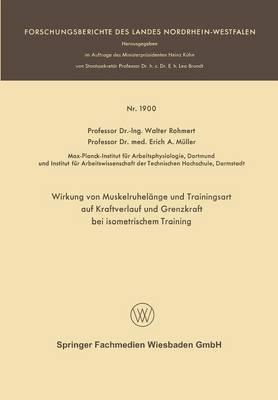 Wirkung Von Muskelruhelange Und Trainingsart Auf Kraftverlauf Und Grenzkraft Bei Isometrischem Training