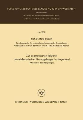 Zur Geometrischen Tektonik Des Altdevonischen Grundgebirges Im Siegerland: Rheinisches Schiefergebirge