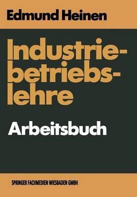 Industriebetriebslehre Arbeitsbuch: Fragen Und Aufgaben Antworten Und Losungen