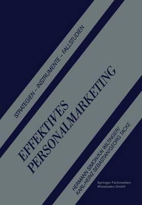 Effektives Personalmarketing: Strategien Instrumente Fallstudien