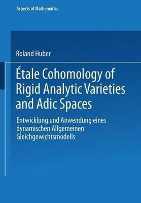 Etale Cohomology of Rigid Analytic Varieties and Adic Spaces