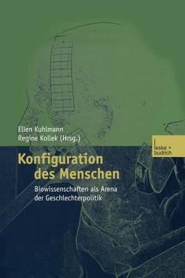 Konfiguration Des Menschen: Biowissenschaften ALS Arena Der Geschlechterpolitik