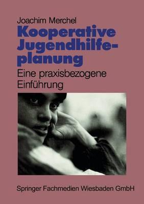 Kooperative Jugendhilfeplanung: Eine Praxisbezogene Einfuhrung