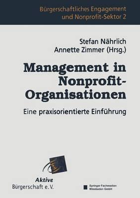 Management in Nonprofit-Organisationen: Eine Praxisorientierte Einfuhrung