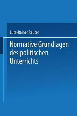 Normative Grundlagen Des Politischen Unterrichts: Dokumentation Und Analyse
