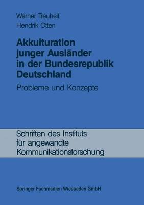 Akkulturation Junger Auslander in Der Bundesrepublik Deutschland: Probleme Und Konzepte