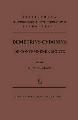 Demetrii Cydonii de Contemnenda Morte Oratio