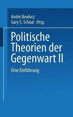 Politische Theorien Der Gegenwart II: Eine Einfuhrung