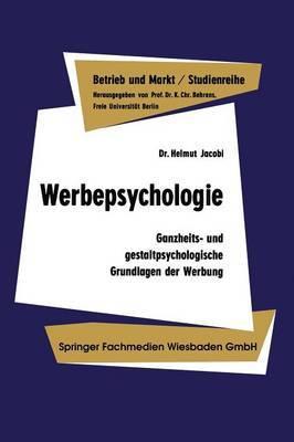 Werbepsychologie: Ganzheits- Und Gestaltpsychologische Grundlagen Der Werbung