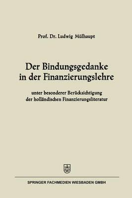 Der Bindungsgedanke in Der Finanzierungslehre
