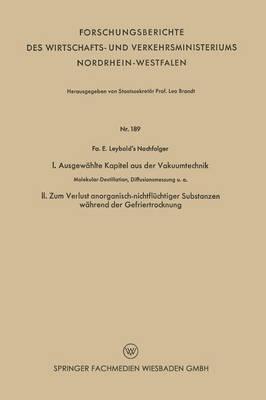 I. Ausgewahlte Kapitel Aus Der Vakuumtechnik. II. Zum Verlust Anorganisch-Nichtfluchtiger Substanzen Wahrend Der Gefriertrocknung: Molekular-Destillation, Diffusionsmessung U. A.