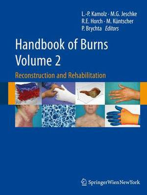 Handbook of Burns: Reconstruction and Rehabilitation: v. 2: Reconstruction and Rehabilitation
