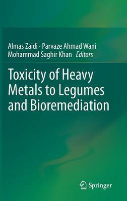 Toxicity of Heavy Metals to Legumes and Bioremediation
