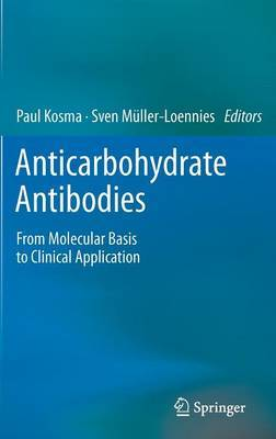 Anticarbohydrate Antibodies: From Molecular Basis to Clinical Application