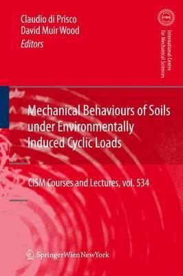 Mechanical Behaviour of Soils Under Environmentallly-Induced Cyclic Loads