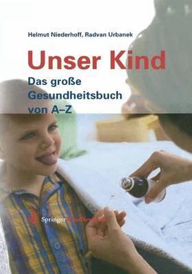 Unser Kind: Das Grosse Gesundheitsbuch Von A-Z