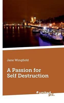 A Passion for Self Destruction