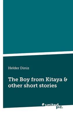 The Boy from Kitaya & Other Short Stories