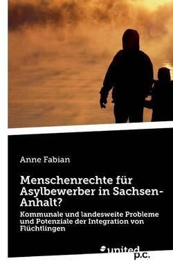 Menschenrechte Fur Asylbewerber in Sachsen-Anhalt?