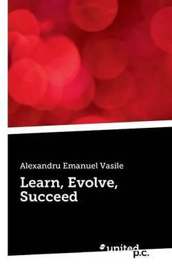 Learn, Evolve, Succeed
