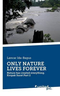 Only Nature Lives Forever