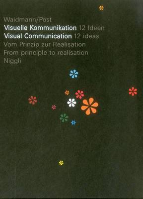 Visual Communication: 12 Ideas. from Principle to Realisation