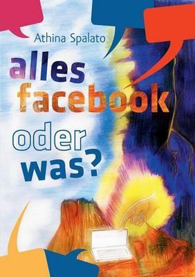 Alles Facebook Oder Was?