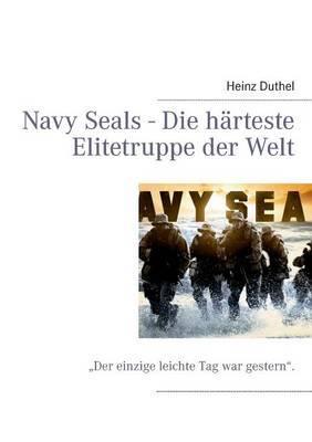 Navy Seals - Die Harteste Elitetruppe Der Welt