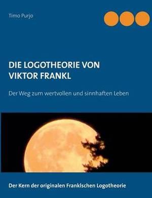 Die Logotheorie Von Viktor Frankl
