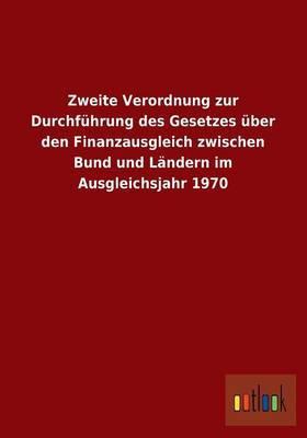 Zweite Verordnung Zur Durchfuhrung Des Gesetzes Uber Den Finanzausgleich Zwischen Bund Und Landern Im Ausgleichsjahr 1970