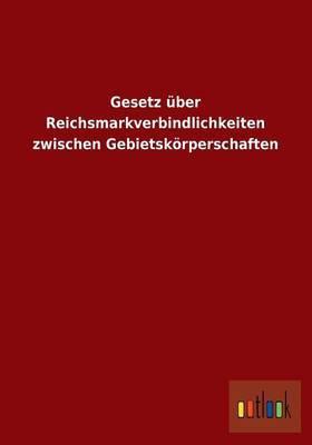 Gesetz Uber Reichsmarkverbindlichkeiten Zwischen Gebietskorperschaften