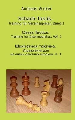 Schach-Taktik. Training Fur Vereinsspieler, Bd. 1