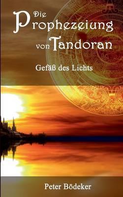 Die Prophezeiung Von Tandoran - Gefass Des Lichts